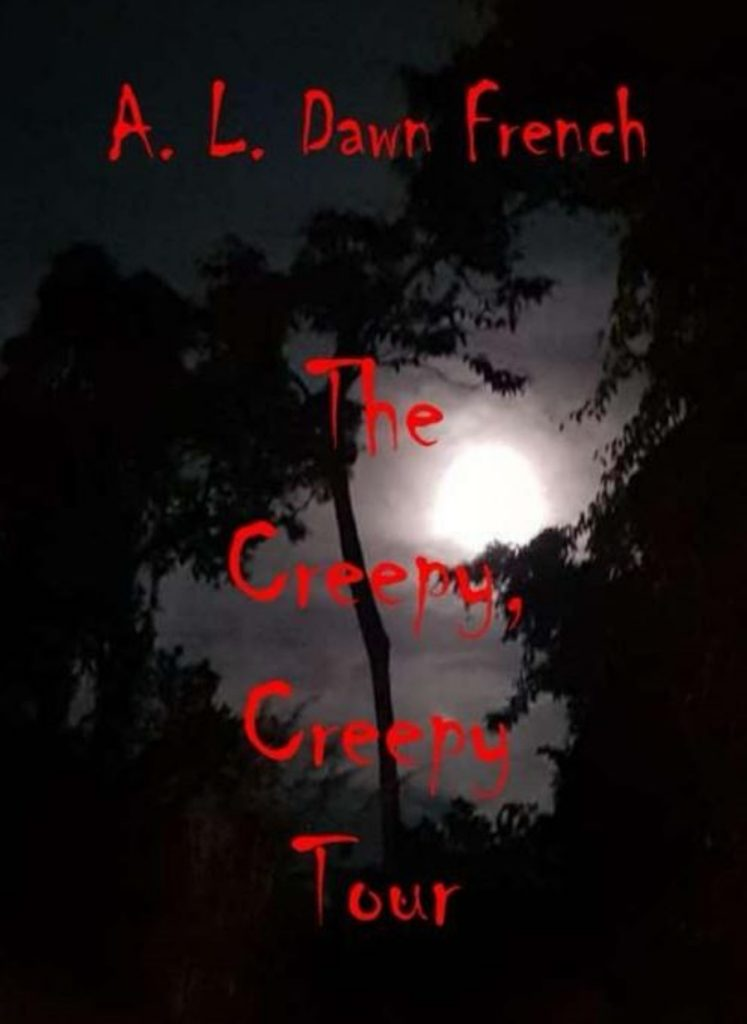 a creepy, creepy tour a book by a l dawn french