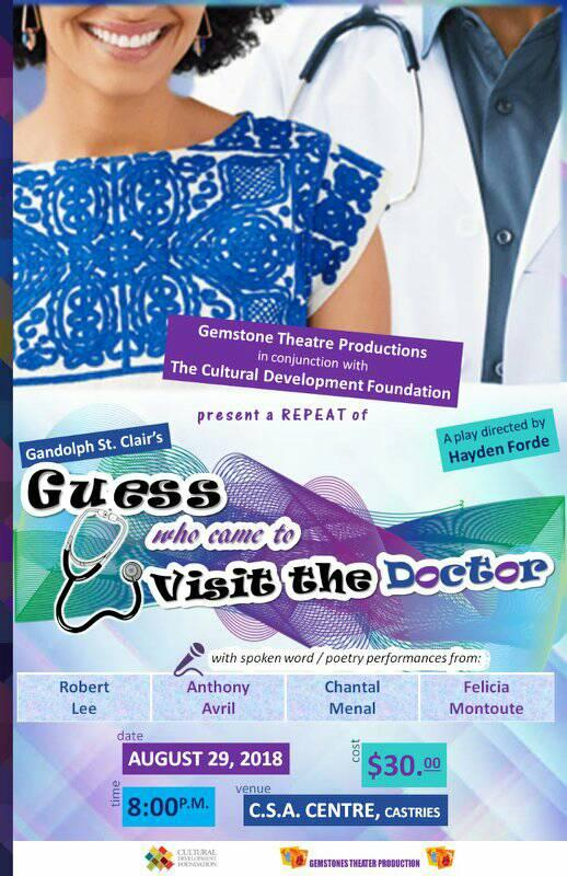 Theatre - a play by Gandolph St Clair , Performed by Gemstone Theatre Productions Guess who come to see the doctor, CSA Centre, Castries