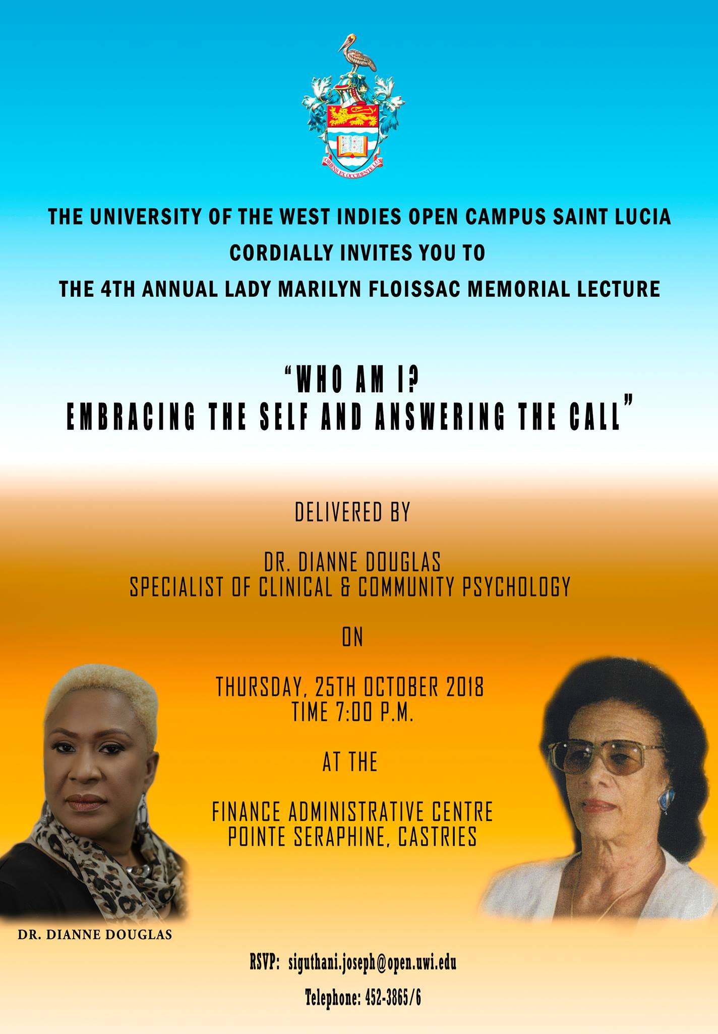 """Who am I ? Embracing the Self and Answering the Call"". A Lecture by Dr. Dianne Douglas, in memory of Lady Marilyn Floissac, former Resident Tutor. All are invited. Admission is free!"