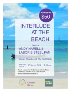 Join the Saint Lucia School of Music for Interlude at the Beach Featuring Andy Narell and Laborie Steel Pan! March 9th, 2019 7:30pm at the Saint Lucia Yacht Club next door to Bay Gardens Beach Resort