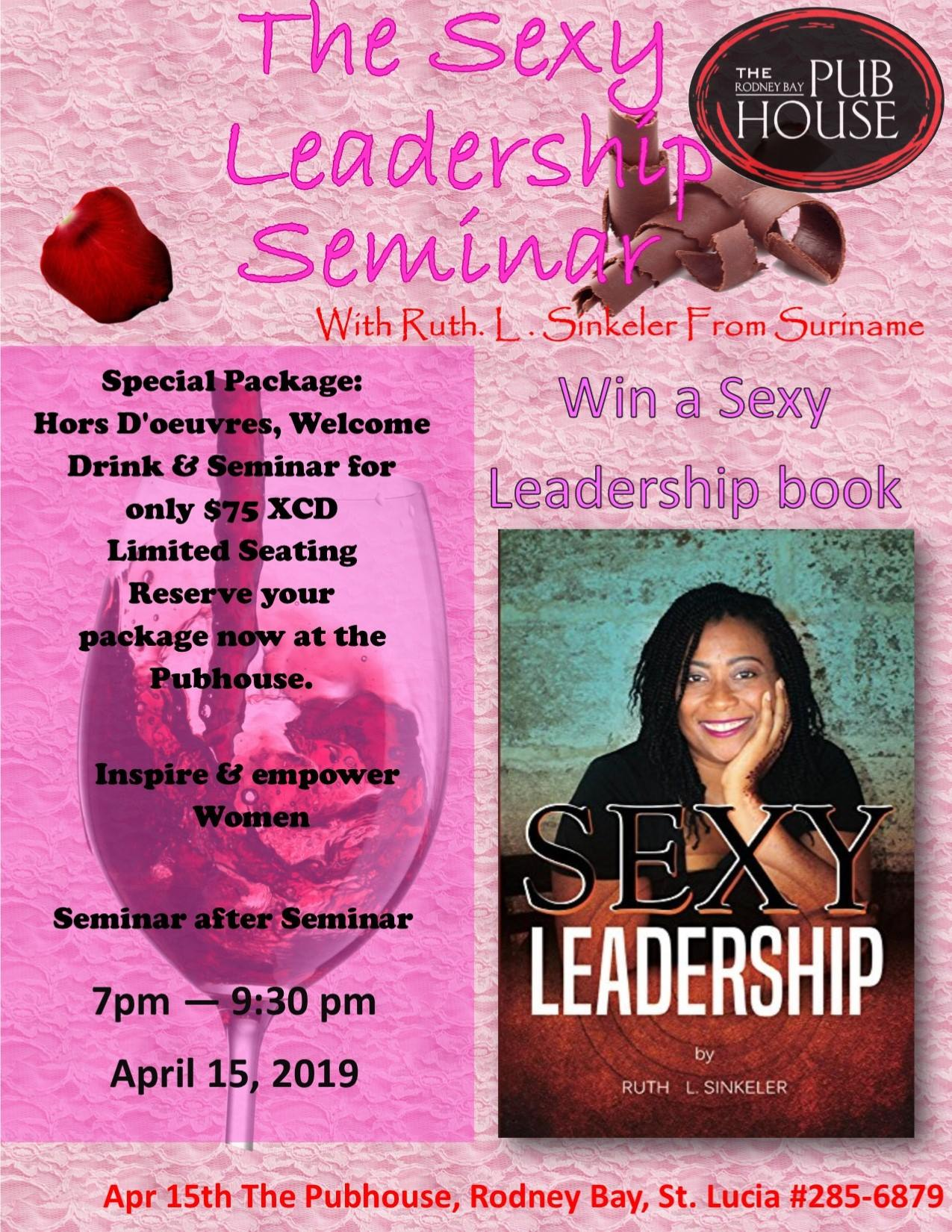 It's happening...... The Sexy Leadership Seminar, come be empowered. Reconnect to whom you authentically are and what you have to offer the world