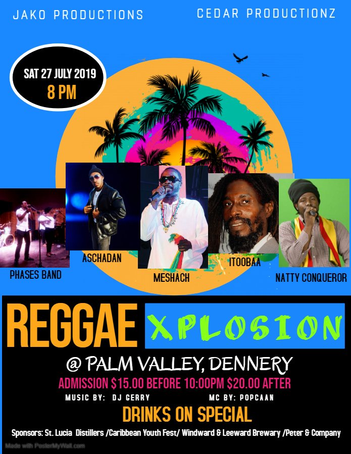 what's on saint lucia nightlife and entertainment Reggae Explosion in Palm Valley Meshach, Itoobaa, aschadan, phases band Natty conqueror