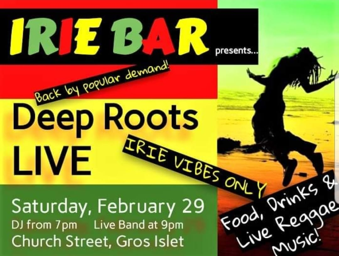 deep roots live at irie bar gros islet reggae free